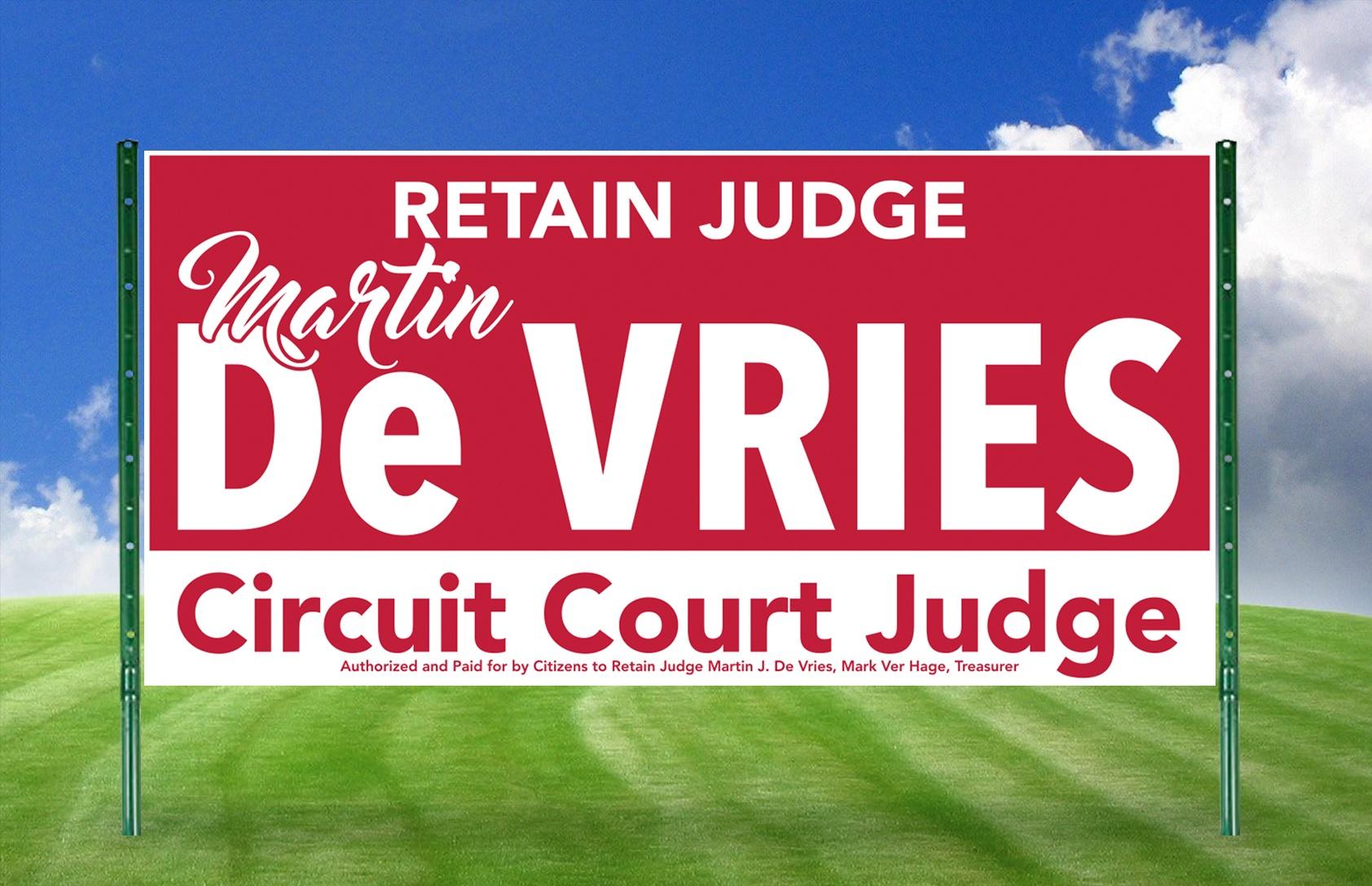 Retain Judge Martin De Vries 8′ x 4′ Coroplast Yard Signs
